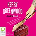 Devil's Food Audiobook by Kerry Greenwood Narrated by Louise Siversen