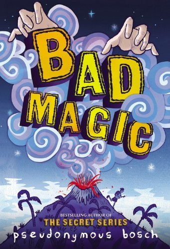 Bad Magic (The Bad Books) (Pseudonymous Bosch compare prices)