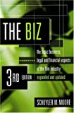 The Biz: The Basic Business, Legal and Financial Aspects of the Film Industry (Biz: The Basic Business, Legal & Financial Aspects of the Film)