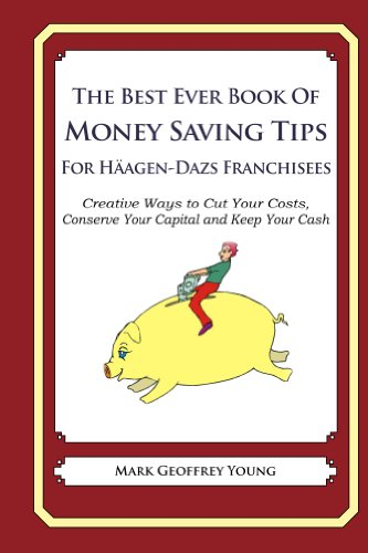 the-best-ever-book-of-money-saving-tips-for-haagen-dazs-franchisees-english-edition
