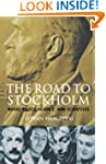 The Road to Stockholm: Nobel Prizes,...