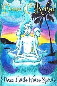 Three Little Water Spirits by Dana Kohut ebook deal