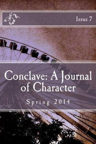 Conclave: A Journal of Character Issue 7 (Volume 7) PDF