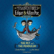 The Pet and the Pendulum: The Misadventures of Edgar & Allan Poe, Book Three (       UNABRIDGED) by Gordon McAlpine Narrated by Arte Johnson