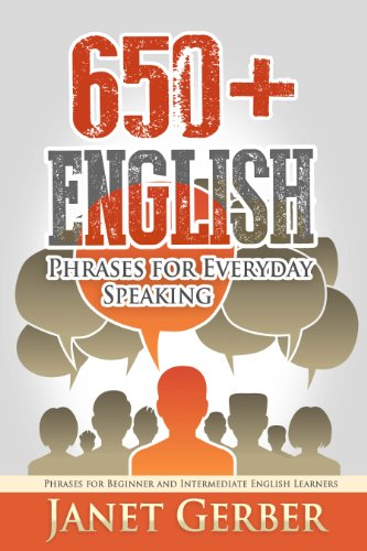 650+ English Phrases for Everyday Speaking: Phrases for Beginner and Intermediate English Learners (English Edition)