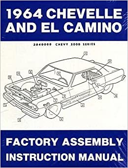 1964 Chevelle and El Camino: Factory Assembly Instruction Manual: Gm