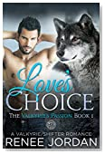 Love's Choice (The Valkyrie's Passion Book 1): A Valkyrie/Shifter Romance
