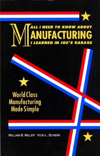 All I Need to Know About Manufacturing I Learned in Joe's...