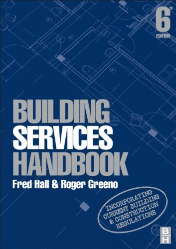 Building Services Handbook, Sixth Edition: Incorporating Current Building & Construction Regulations
