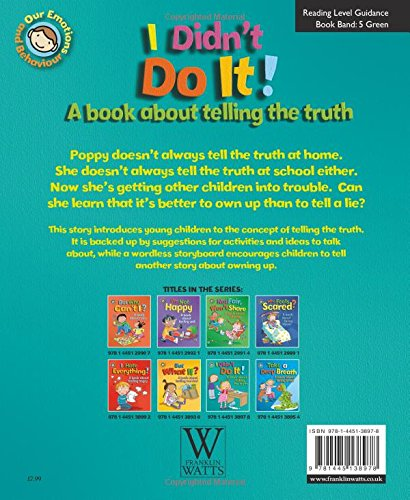 I Didn't Do It!: A book about telling the truth (Our Emotions and Behaviour)