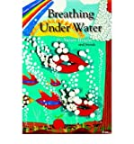 img - for [ [ [ Breathing Under Water[ BREATHING UNDER WATER ] By Bright, Susan ( Author )Dec-01-2001 Paperback book / textbook / text book