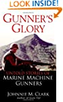 Gunner's Glory: Untold Stories of Mar...