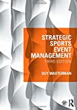 Strategic Sports Event Management: Third edition