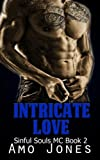 img - for Intricate Love: (Sinful Souls MC #2) book / textbook / text book