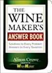 The Winemaker's Answer Book: Solution...
