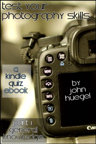 Test Your Photography Knowledge Part 1: General Knowledge