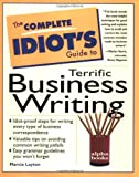 The Complete Idiots Guide to Terrific Business Writing