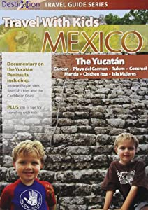 Travel With Kids: Mexico - Yucatan