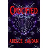 Crucified ~ Adelle Laudan