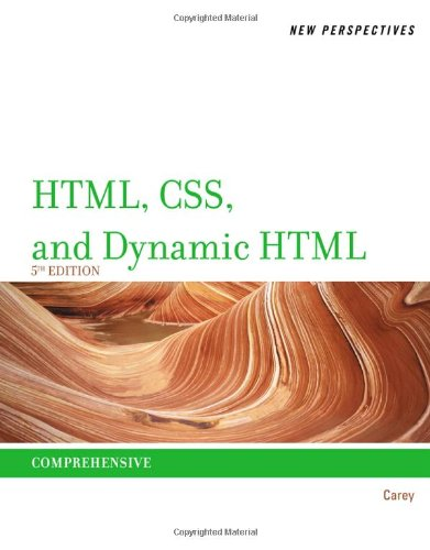 New Perspectives On Html, Css, And Dynamic Html (New Perspectives (Course Technology Paperback))