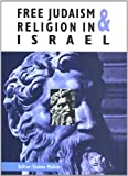 img - for Free Judaism & Religion in Israel book / textbook / text book