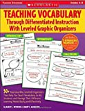 Teaching Vocabulary Through Differentiated Instruction With Leveled Graphic Organizers (Grades 4-8)