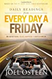 Daily Readings from Every Day a Friday: 90 Devotions to Be Happier 7 Days a Week (089296992X) by Osteen, Joel