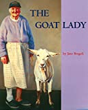 The Goat Lady (Aspca Henry Bergh Children's Book Awards (Awards))