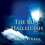The Blue Hallelujah: A Novel of Suspense | Andy Straka