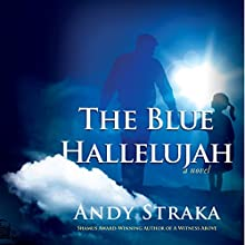 The Blue Hallelujah: A Novel of Suspense (       UNABRIDGED) by Andy Straka Narrated by Steve Rimpici