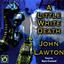 A Little White Death Audiobook by John Lawton Narrated by Sara Coward