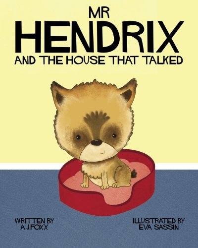 Mr Hendrix and The House That Talked: Volume 1 (Mr Hendrix and Friends)