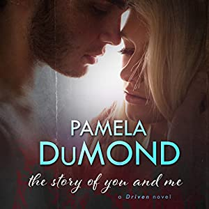 The Story of You and Me | [Pamela DuMond]