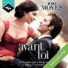 Avant toi (Avant toi 1) | Livre audio Auteur(s) : Jojo Moyes Narrateur(s) : Émilie Ramet