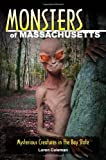 Monsters of Massachusetts: Mysterious Creatures in the Bay State (081170811X) by Coleman, Loren