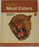 img - for The life of meat eaters: A simple introduction to the way meat eaters live and behave (A golden introduction to nature) book / textbook / text book