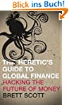 Heretic's Guide to Global Finance: Ha...