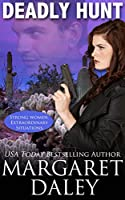 Deadly Hunt (Strong Women, Extraordinary Situations Book 1) [Kindle Edition]