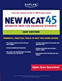 Kaplan New MCAT 45, 2007 Edition (1419583654) by Kaplan