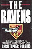 img - for The Ravens: The Men Who Flew in America's Secret War in Laos Hardcover October 14, 1987 book / textbook / text book