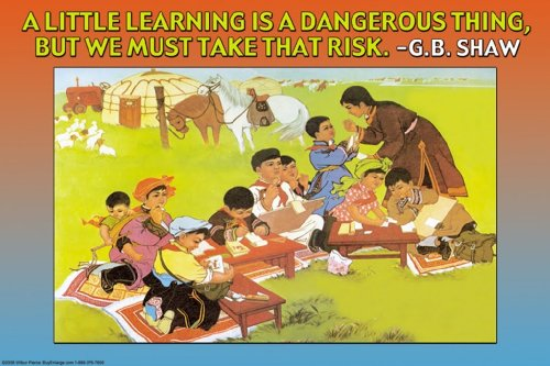 A Little Learning Is A Dangerous Thing - George Bernard Shaw, 12X18 Paper Giclée