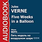 Five Weeks in a Balloon [Russian Edition] | Jules Verne