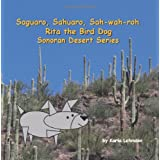 Saguaro, Sahuaro, Sah-wah-roh: Rita the Bird Dog - Sonoran Desert Series