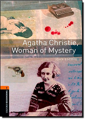 Oxford Bookworms Library: Stage 2: Agatha Christie, Woman of Mystery: 700 Headwords (Oxford Bookworms ELT)