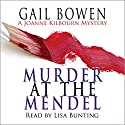 Murder at the Mendel: A Joanne Kilbourne Mystery, Book 2 Audiobook by Gail Bowen Narrated by Lisa Bunting