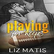 Playing for Keeps | Liz Matis