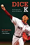 Dice-K: The First Season of the Red Sox $100 Million Man