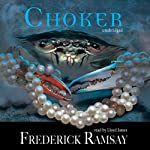 Choker: An Ike Schwartz Mystery (       UNABRIDGED) by Frederick Ramsay Narrated by Lloyd James