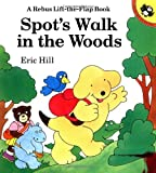 Spot's Walk in the Woods: A Rebus Lift-the-Flap Book (0140555307) by Hill, Eric