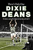 Theres Only One Dixie Dean